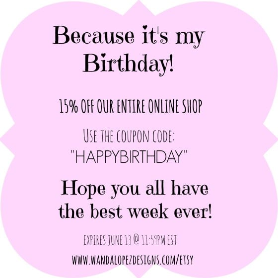 Happy Birthday coupon code / for Wanda Lopez Designs online shop / #WLdesigns