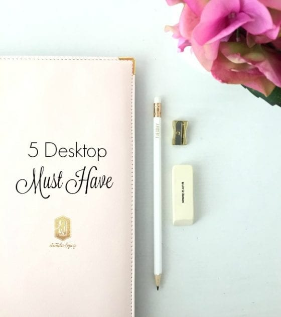 5 Desktop Must Have / if you have a desk you need this items / they are functional, girly and you want them in your life /