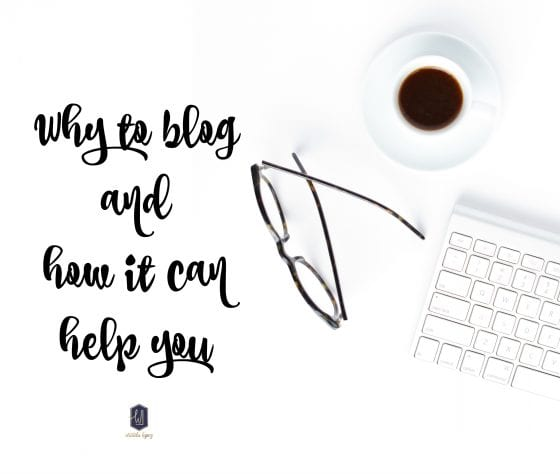 Why to blog and how it can help you