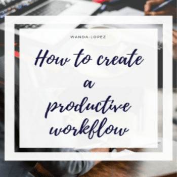 How-to-createaproductive-workflow