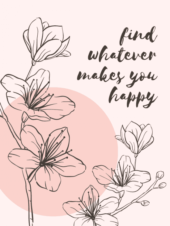 motivational-quote-for-download-Find Whatever Makes You Happy-by-wandalopezdesigns