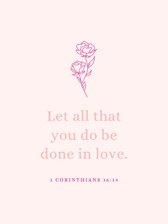 motivational quote for download-1-corinthians 16:14- by wandalopezdesigns